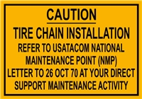 TIRE CHAIN INSTALLATION WARNING