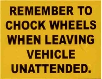 CHOCK WHEELS WARNING